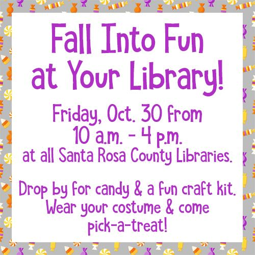 fall into fun at your library. Oct. 30 from 10-4, all libraries. wear a costume and pick-a-treat.
